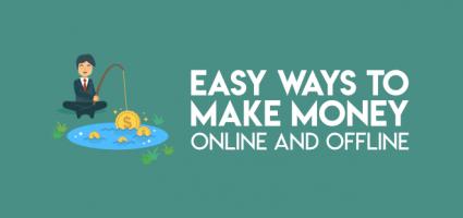 Easy ways to make money online and offline
