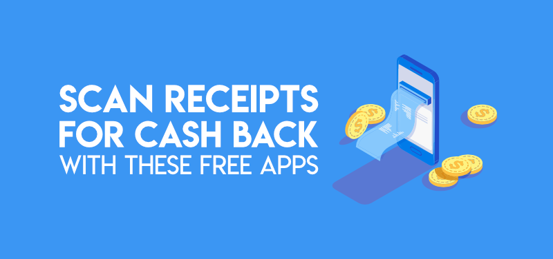 Scan receipts for cash back with these free apps