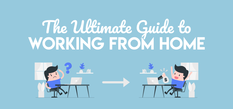 The ultimate guide to working from home