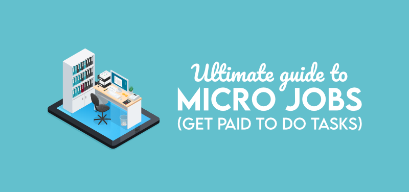 Ultimate Guide to Micro Jobs: Get Paid to Do Tasks